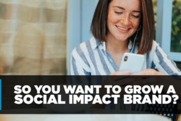 Young woman looking at her phone smiling, text 'So you want to grow a social impact brand?'