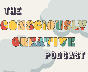 The Consciously Creative Podcast text with clouds behind it