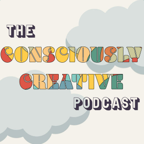 The Consciously Creative Podcast
